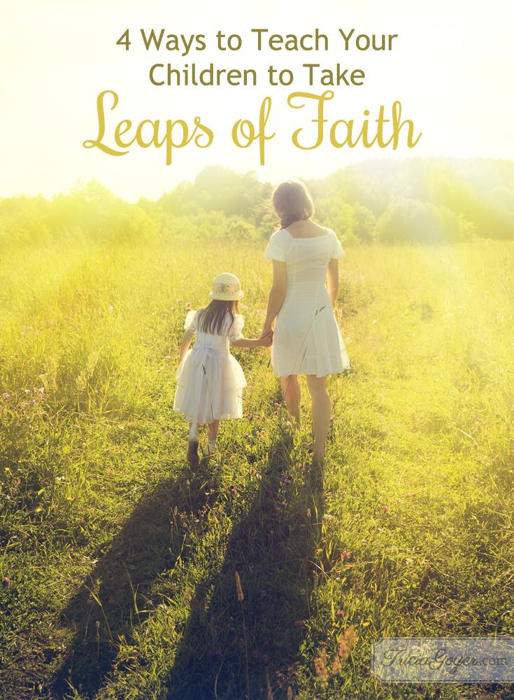 4 ways to teach your children to take leaps of faith