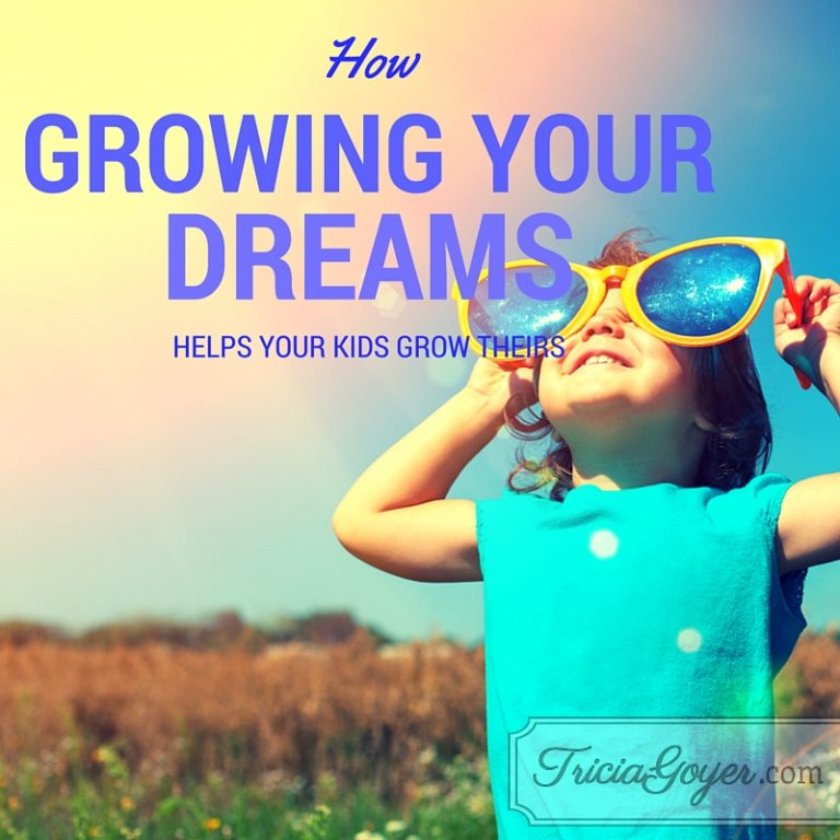 How Growing Your Dreams Helps Your Kids Grow Theirs