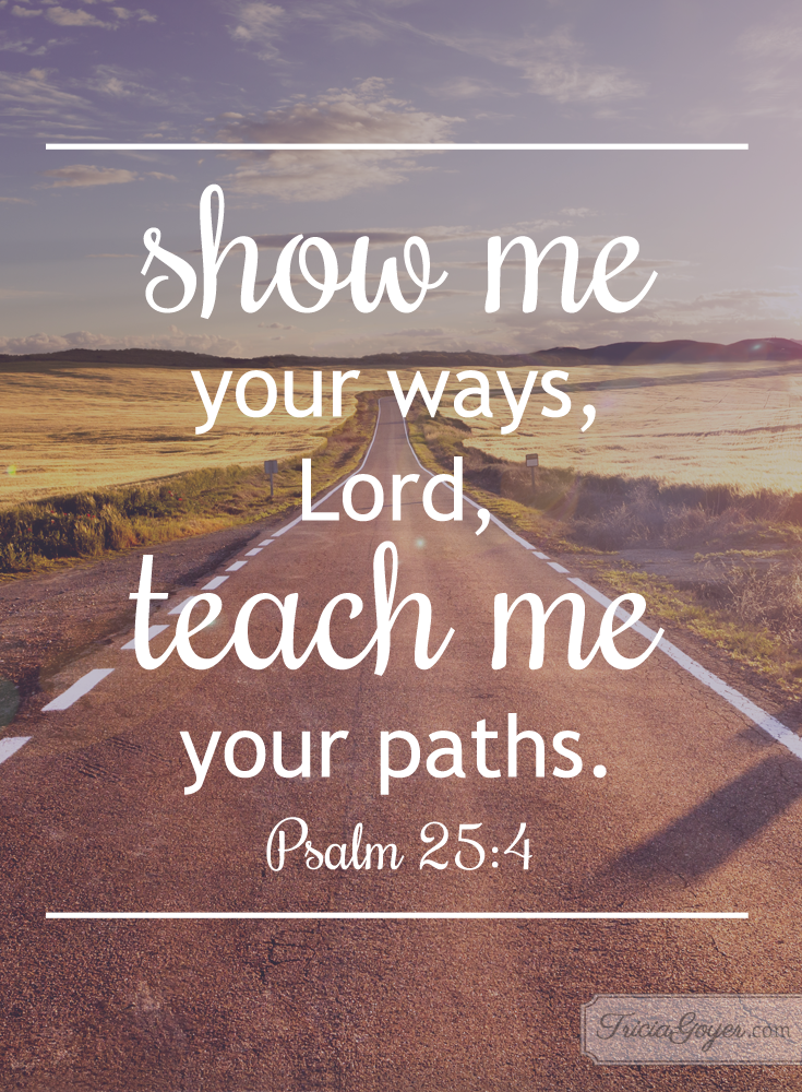 your ways - psalm 25