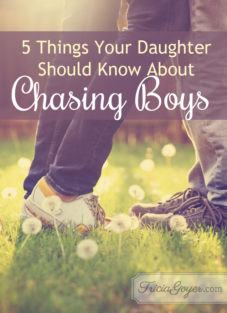 5 Things Your Daugher Should Know About Chasing Boys