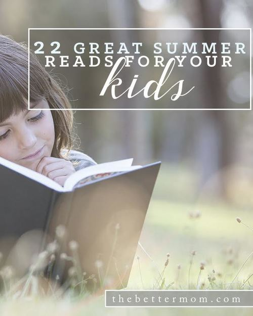 22 Great Summer Reads for Your Kids!