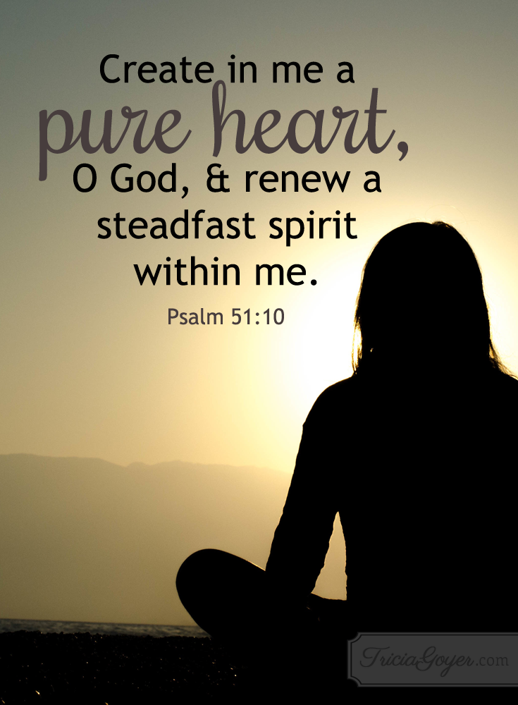 Pure Heart | Psalm 51:10
