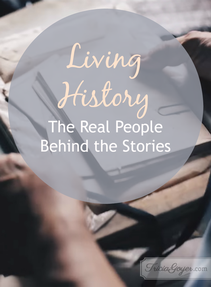 Living History: The Real People Behind the Stories {by Kelli Stuart}