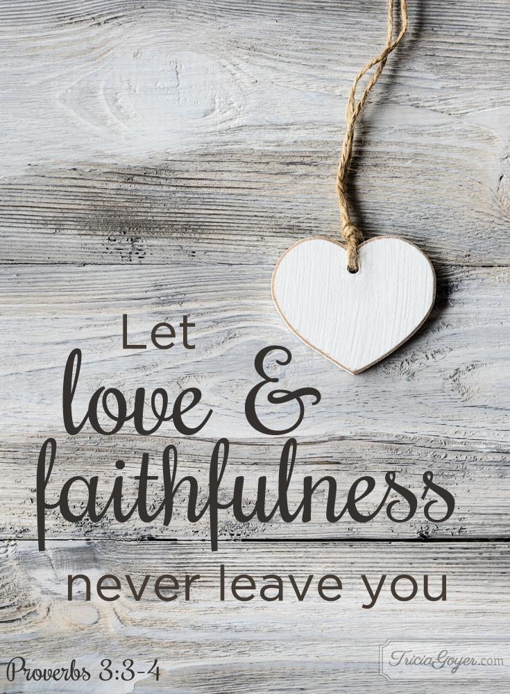 Love & Faithfulness | Proverbs 3:3-4