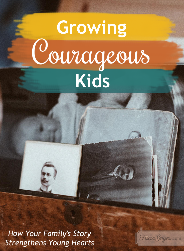 Growing Courageous Kids: How Your Family's Story Strengthens Young Hearts {by Rebecca Price Janney}