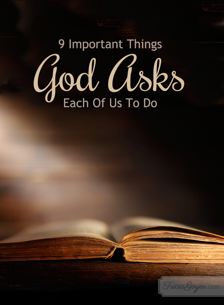 9 Important Things God Asks Each Of Us To Do