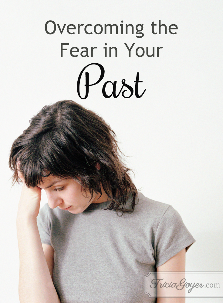 Overcoming the Fear in Your Past