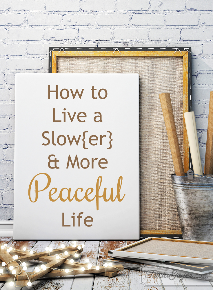 How to Live a Slow{er} & More Peaceful Life