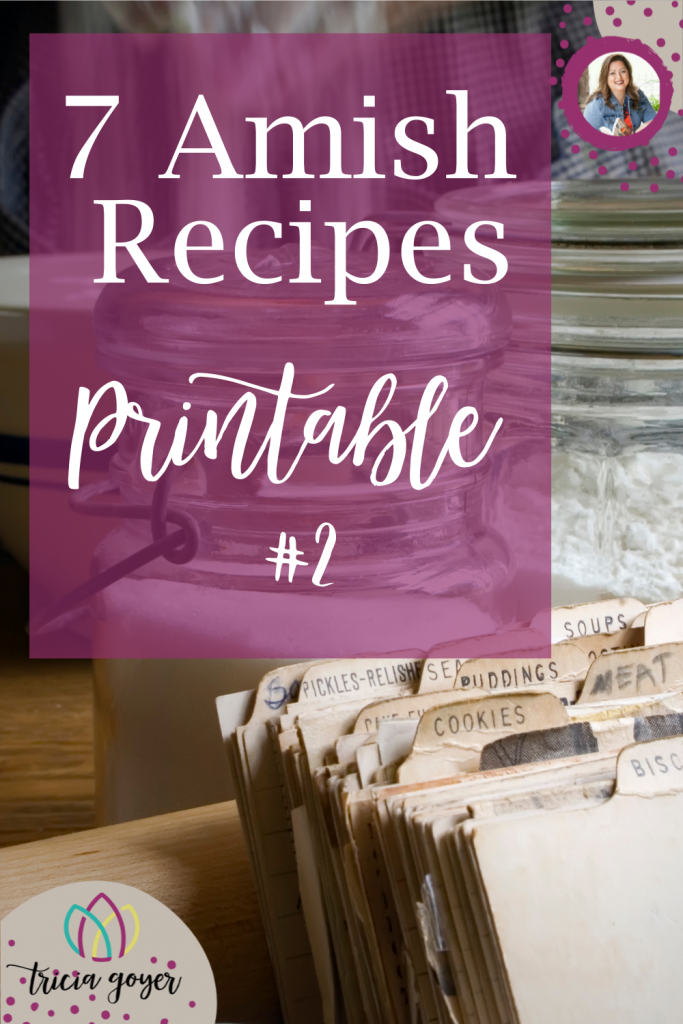 Download this free printable of Tricia Goyer's 7 Amish Recipes for your Thanksgiving Table!