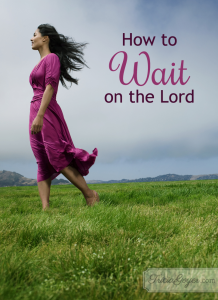 how-to-wait-on-the-lord