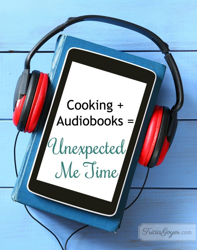 Cooking + Audiobooks = Unexpected Me Time