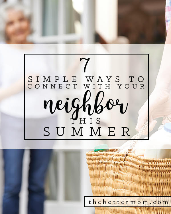 7 Simple Ways to Connect with Your Neighbor This Summer