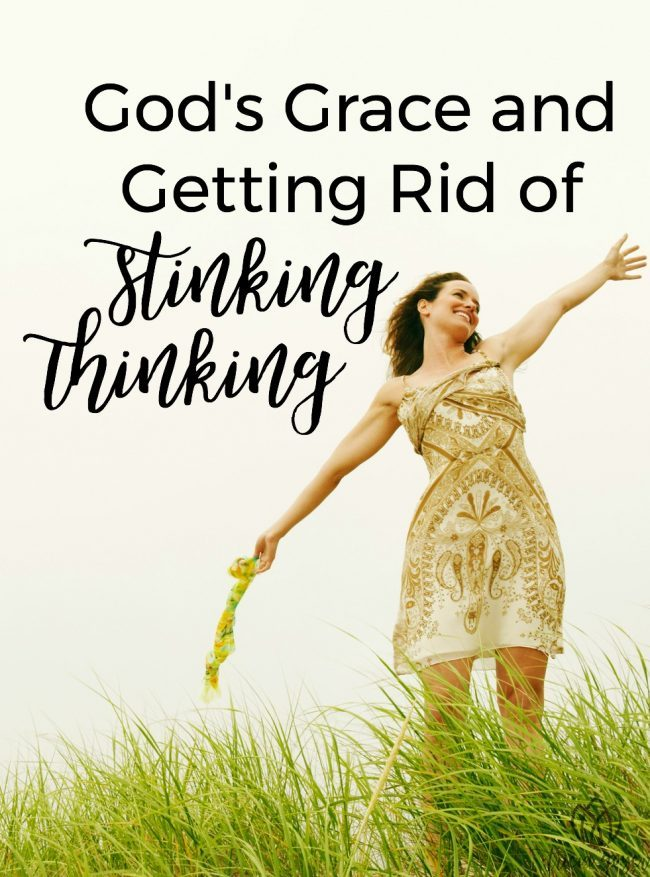 God's Grace and Getting Rid of Stinking Thinking