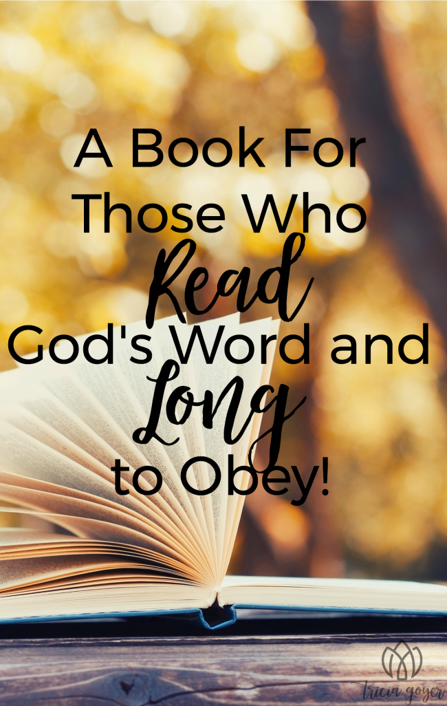 A Book For Those Who Read God's Word and Long to Obey