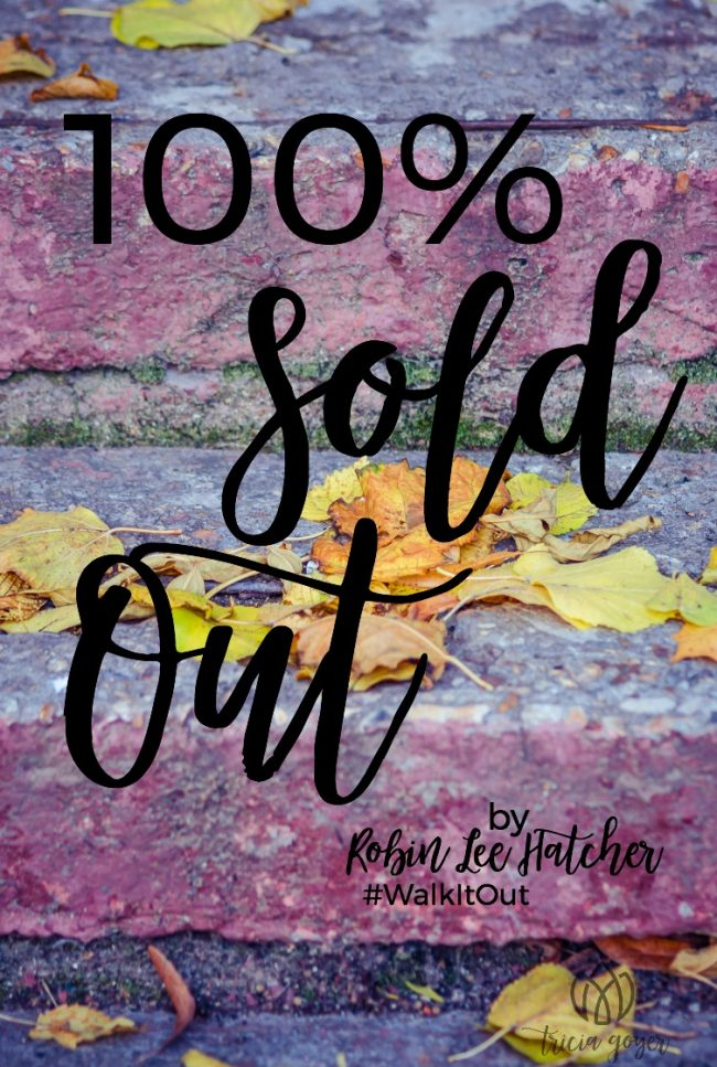 100 sold out robin lee hatcher walk it out