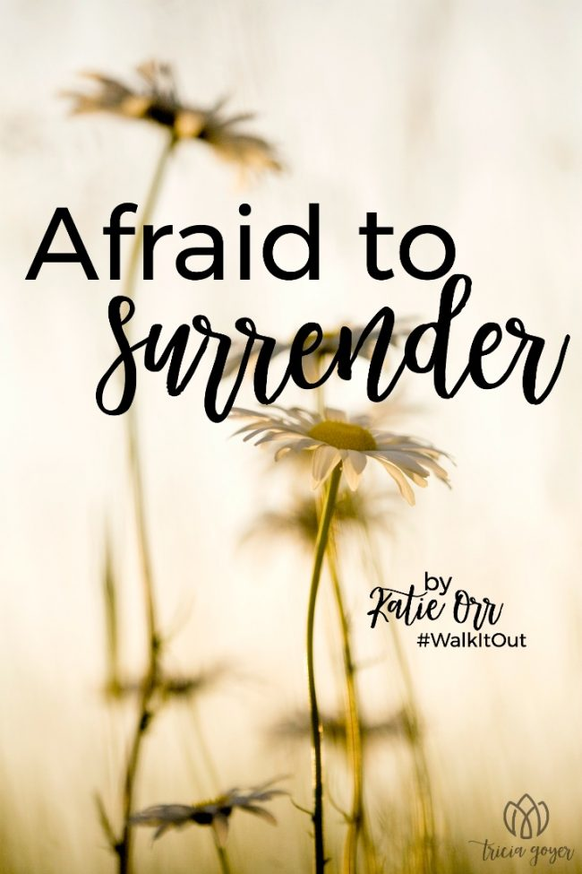 Walk it Out Stories: Afraid to Surrender | Katie Orr