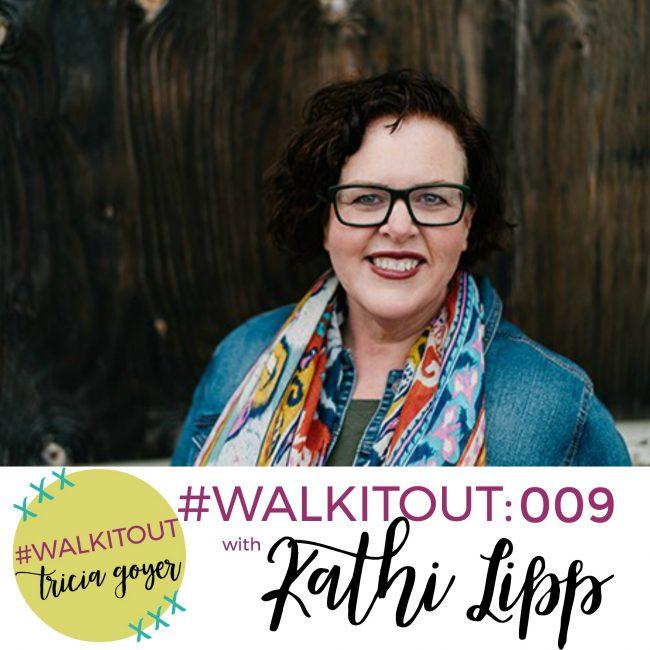#WALKITOUT 009: Kathi Lipp