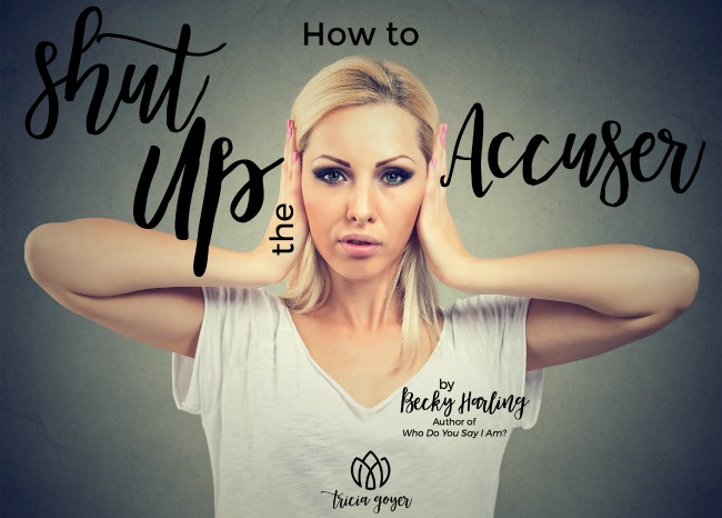 How to Shut Up the Accuser | Becky Harling