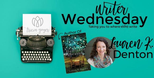 Writer Wednesday with Lauren K. Denton