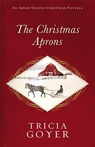 The Christmas Aprons: An Amish Second Christmas Novella