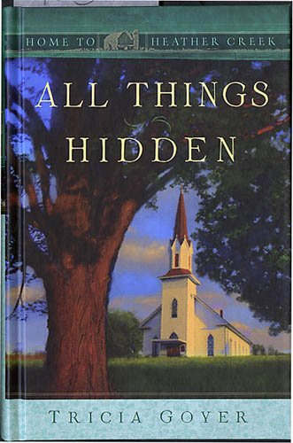 All Things Hidden (Home To Heather Creek)
