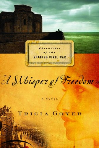 A Whisper of Freedom (Chronicles of the Spanish Civil War Series, Book 3)
