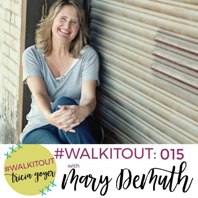#WALKITOUT #015: Mary DeMuth