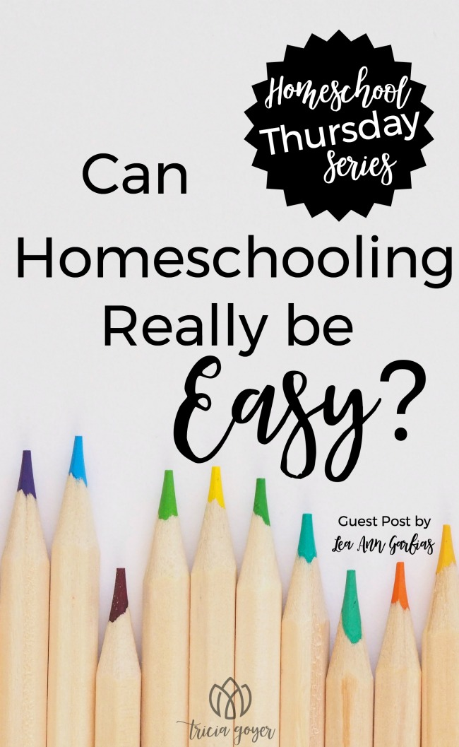 Can Homeschooling Really Be Easy? | Lea Ann Garfias