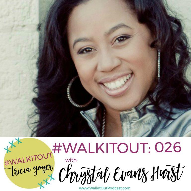 #WalkItOut Podcast 026: Chrystal Evans Hurst
