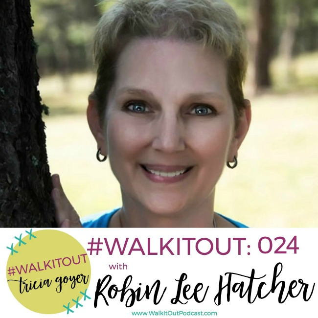 #WalkItOut Podcast 024: Robin Lee Hatcher
