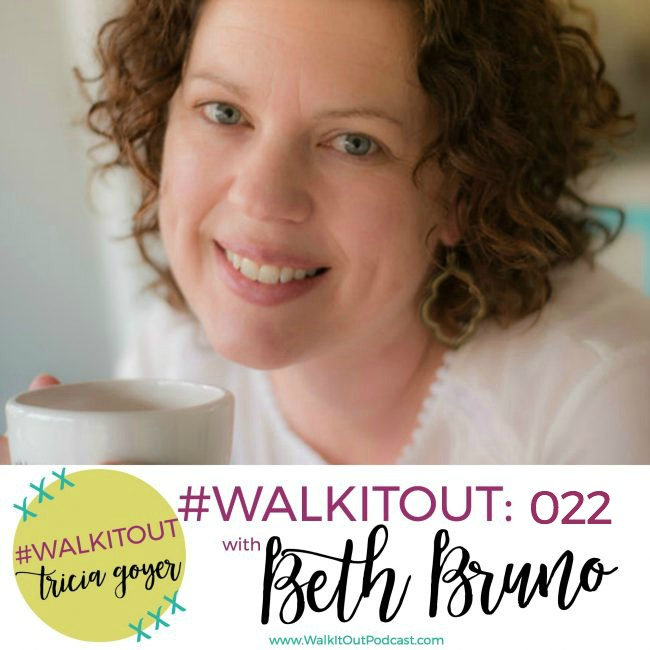 #WalkItOut Podcast 022: Beth Bruno