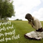 Praying God's Word For Yourself and Your Child