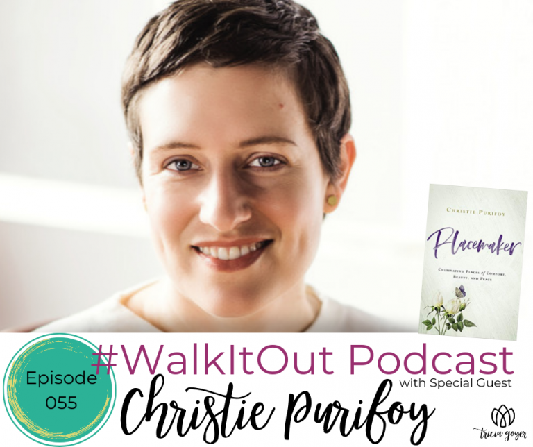 #WalkItOut Podcast 55: Christie Purifoy