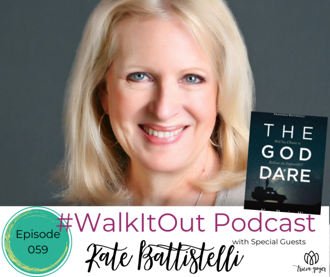 #WalkItOut Podcast 59: Kate Battistelli author of new book The God Dare