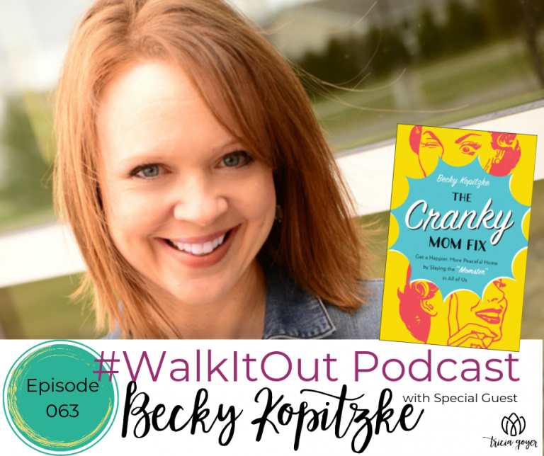 #WalkItOut Podcast 63: Becky Kopitzke author of new book The Cranky Mom Fix