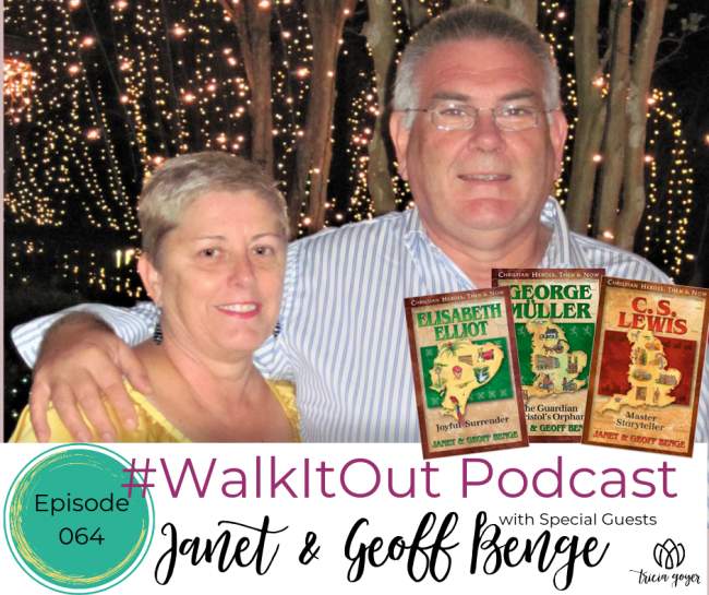 #WalkItOut Podcast 64: Janet and Geoff Benge authors of the Christian Heroes Books