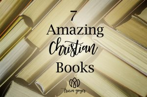 7 amazing christian books