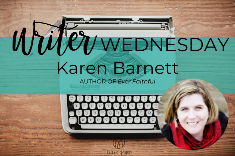 Today on Writer Wednesday Karen Barnett, author Ever Faithful, shares about the books she reads that shapes her author life.