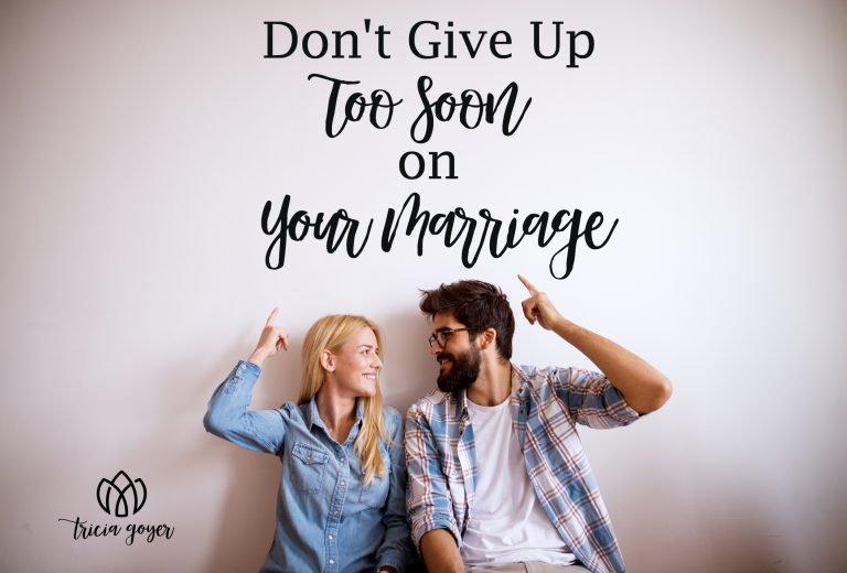 don't give up too soon on your marriage
