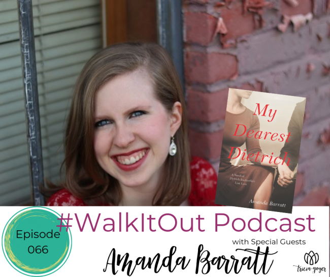 #WalkItOut Podcast 66: Amanda Barratt author of My Dearest Dietrich