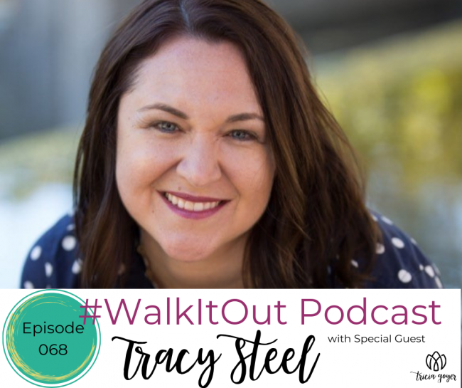 Today's guest on #WalkItOut Podcast is author Tracy Steel