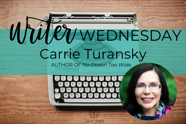 On today's Writer Wednesday, author of No Ocean Too Wide, Carrie Turansky shares a day in her life.