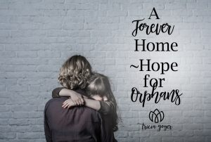 A Forever Home~ Hope for Orphans