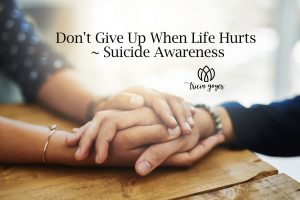 Don't Give Up When Life Hurts ~ Suicide Awareness