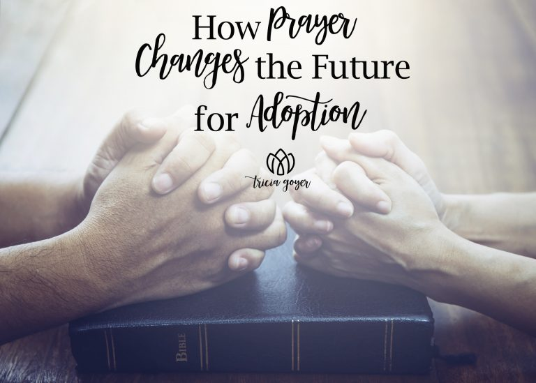 How Prayer Changes the Future for Adoption