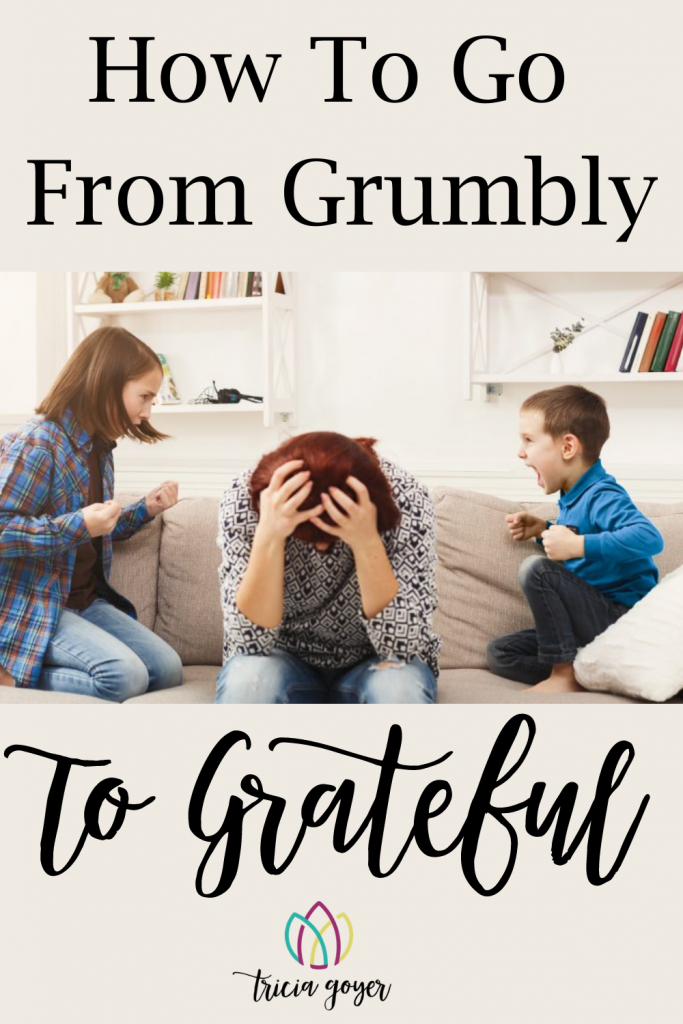 If I want to see change in my kids, it has to start with me. Today let's look at 6 tips on how to go from grumbly to grateful.