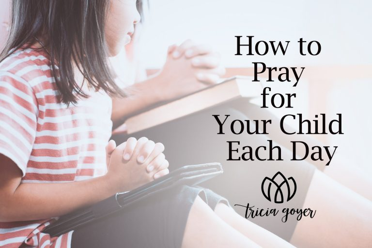How to Pray for Your Child Each Day