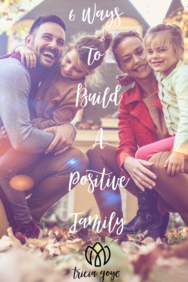 ^ ways to build a positive family