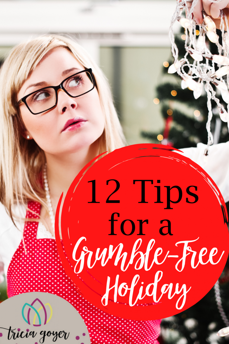 Tricia Goyer shares 12 tips on how you can have a grumble-free holiday