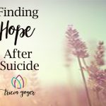 Finding Hope After Suicide